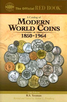 A Catalog of Modern World Coins By Yeoman, R. S./ Friedberg, Arthur L. (EDT)